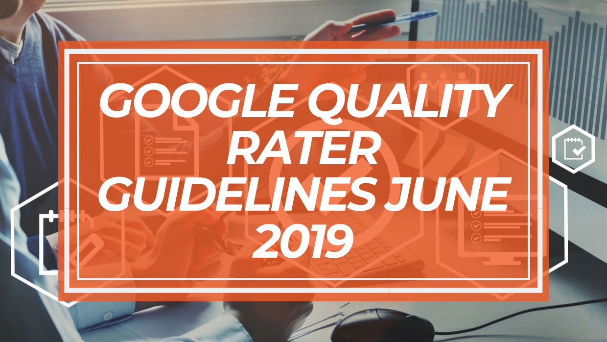 googles-quality-rate-guidelines-june-2019