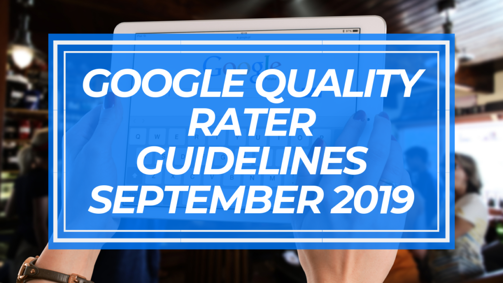 google-quality-rater-guidelines-september-2019