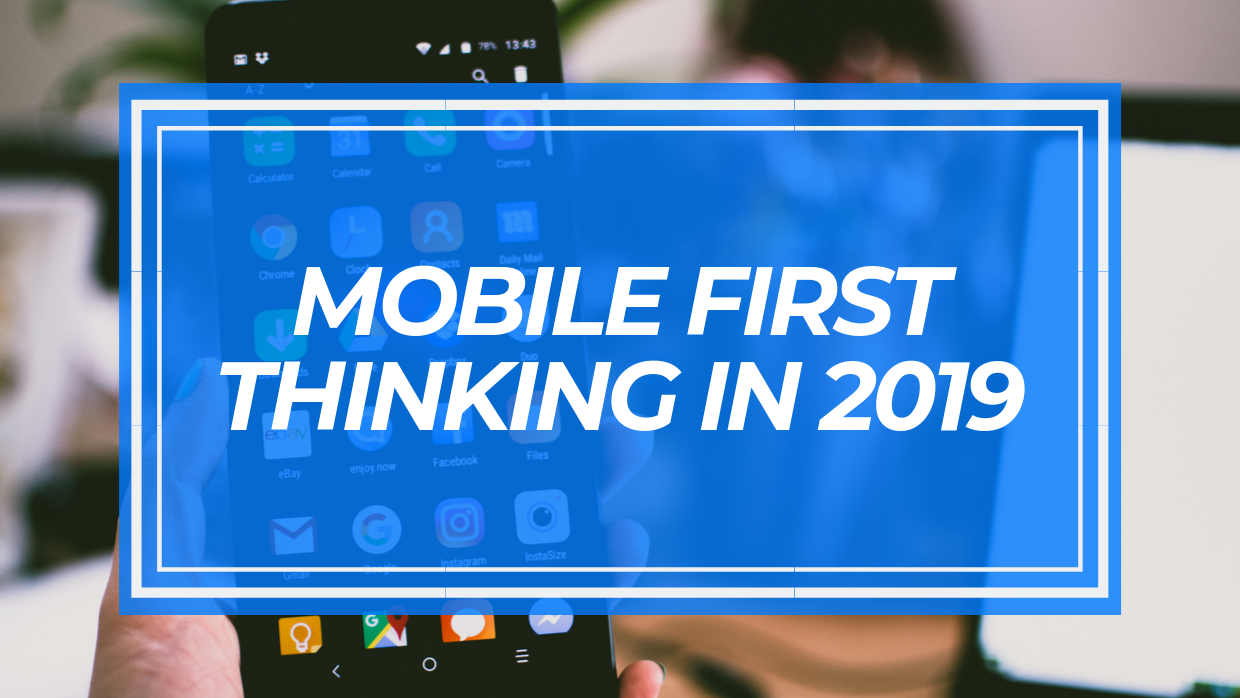 mobile-first-thinking-in-2019