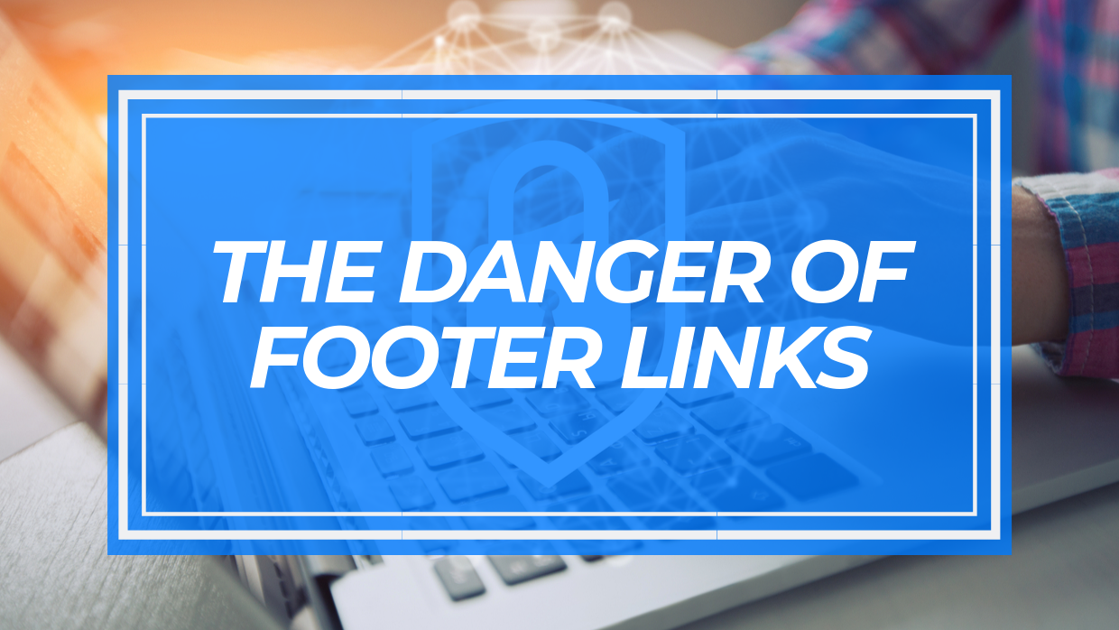 the-danger-of-footer-links
